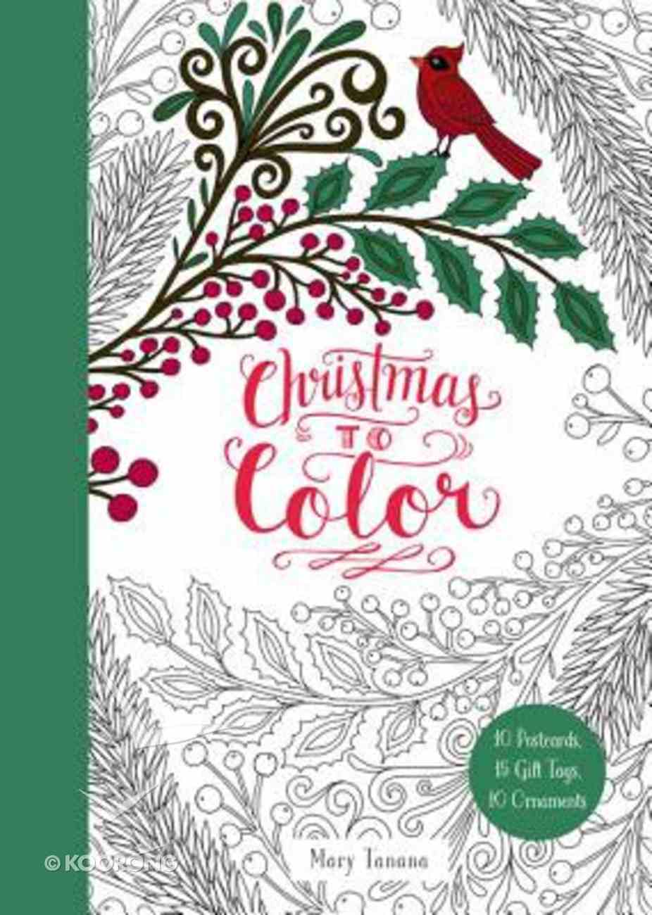 Christmas to Color: 10 Postcards, 15 Gift Tags, 10 Ornaments Paperback