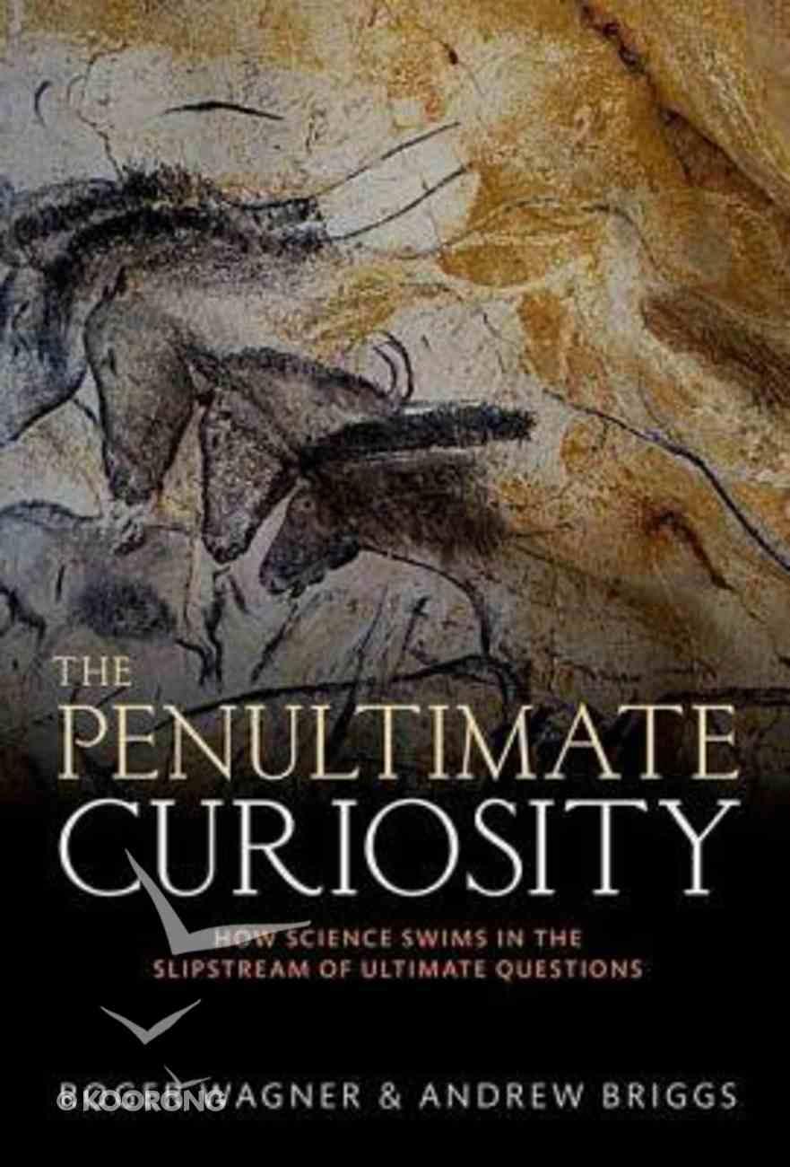 The Penultimate Curiosity Hardback
