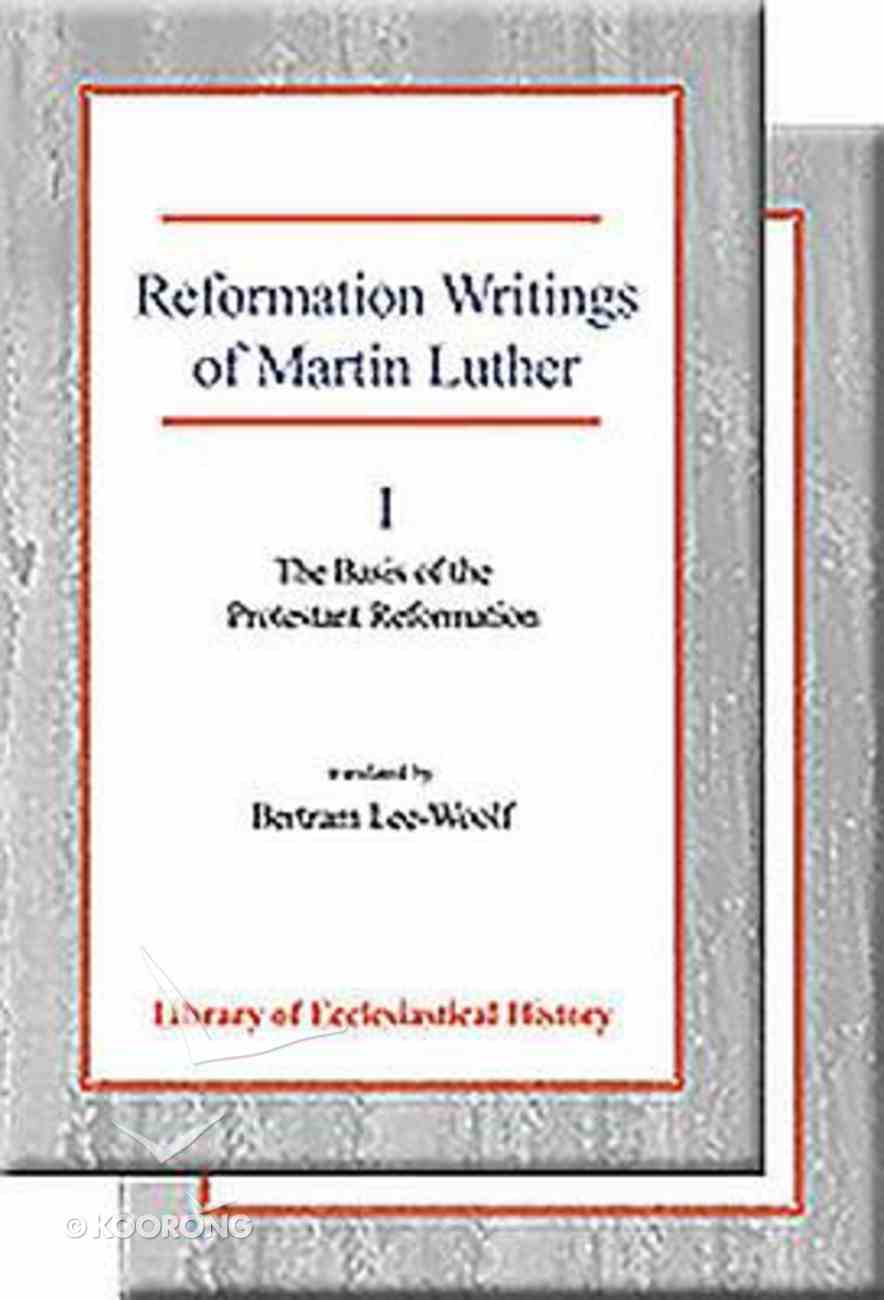 Reformation Writings of Martin Luther (2 Vol Set) Hardback