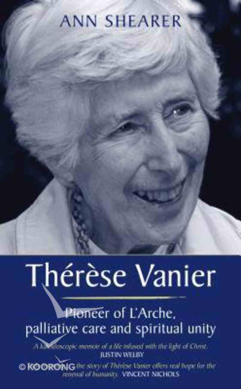 Therese Vanier: Pioneer of L'arche, Palliative Care and Spiritual Unity Paperback