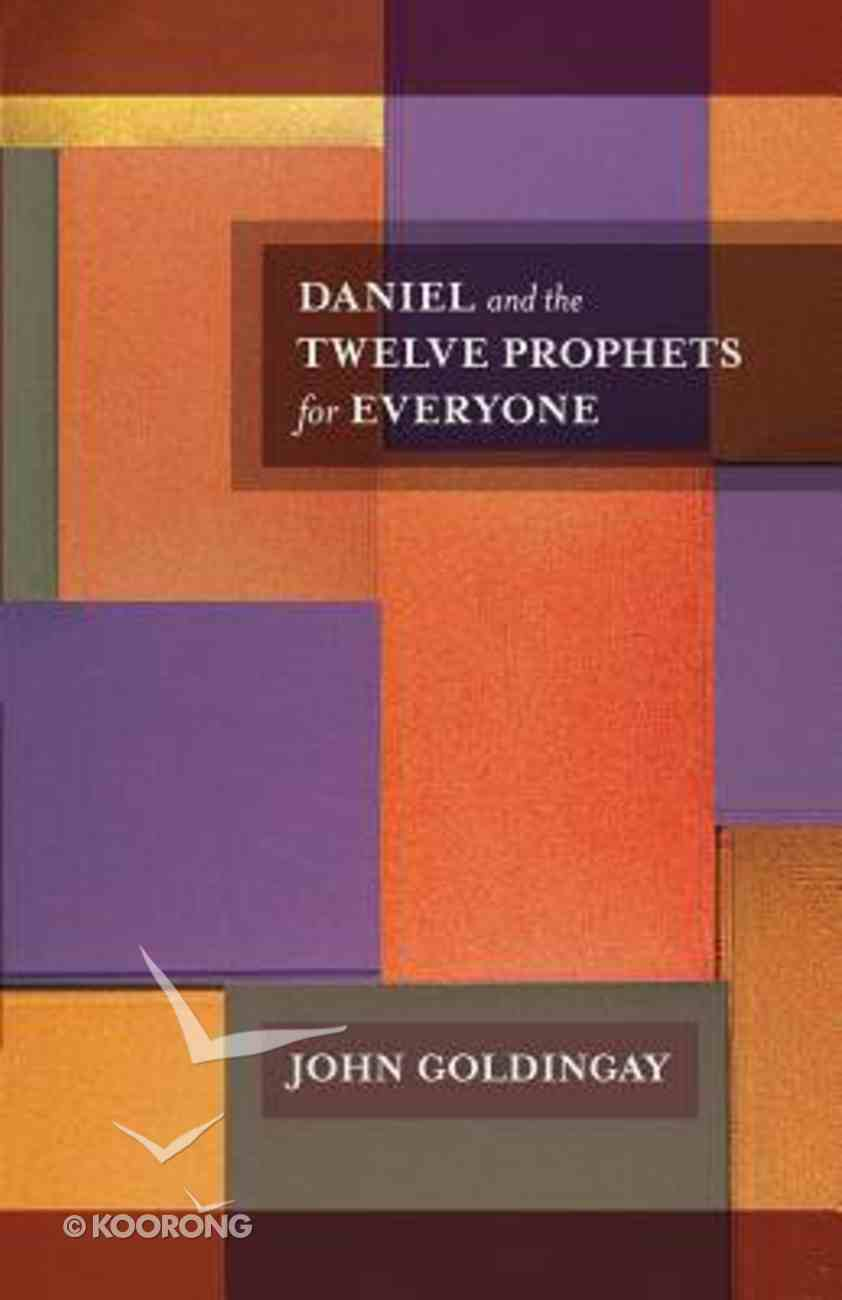 Daniel and the Twelve Prophets For Everyone (Old Testament Guide For Everyone Series) Paperback