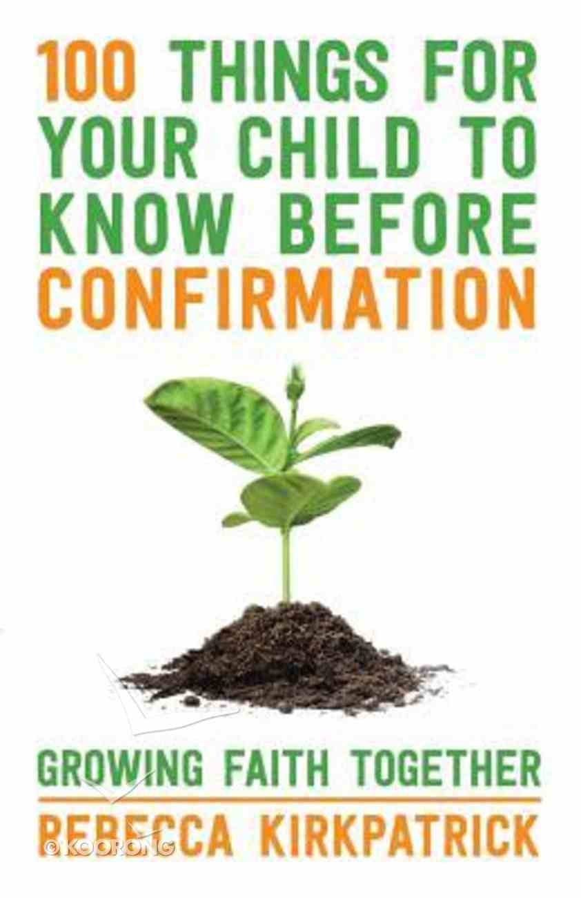 100 Things For Your Child to Know Before Confirmation Paperback