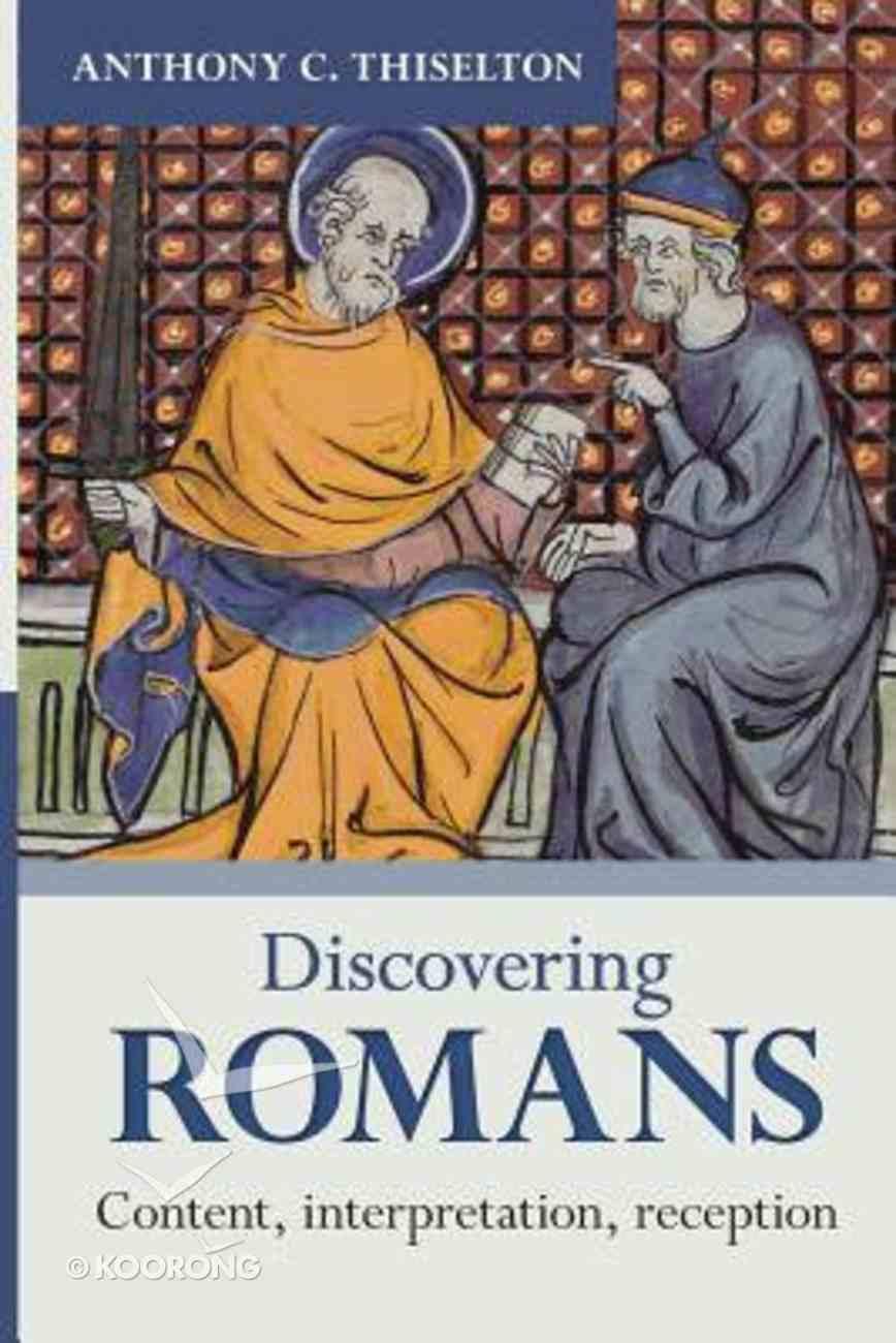 Discovering Romans: Content, Interpretation, Reception Paperback