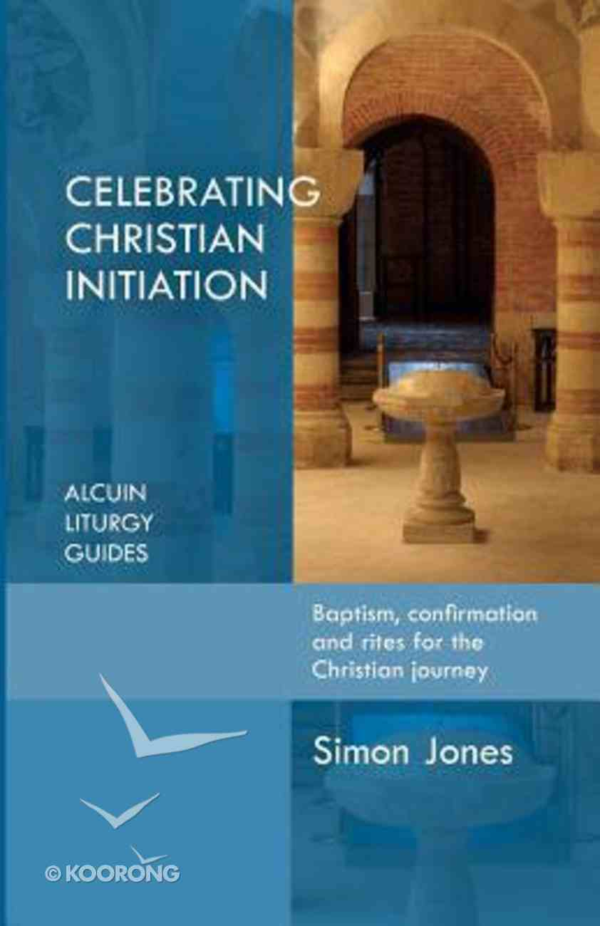 Celebrating Christian Initiation Paperback