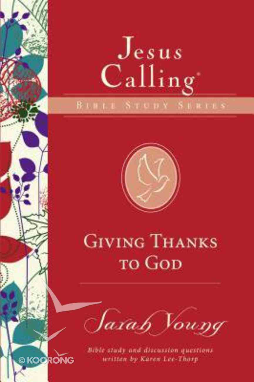 Giving Thanks to God (Jesus Calling Bible Study Series) Paperback