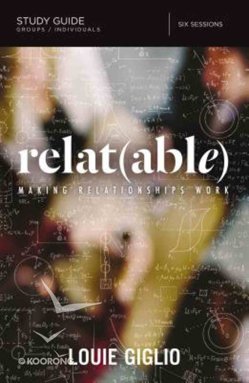 Relat(able): Making Relationships Work (Study Guide) Paperback