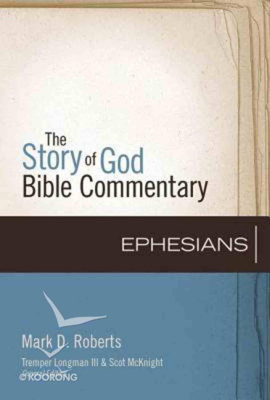 Ephesians (The Story Of God Bible Commentary Series) Hardback
