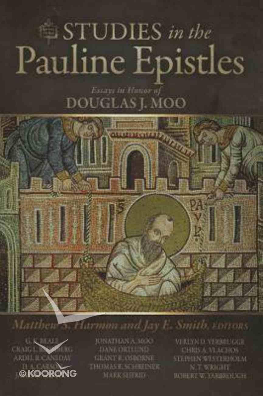 Studies in the Pauline Epistles: Essays in Honor of Douglas J Moo Hardback