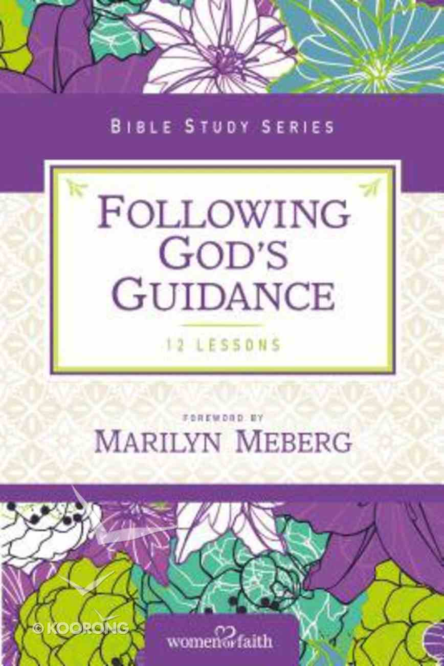 Following God's Guidance (Women Of Faith Study Guide Series) Paperback