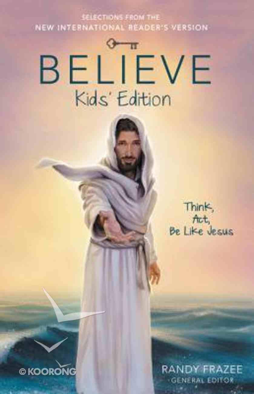 NIRV Believe Kids' Edition (Believe (Zondervan) Series) Paperback