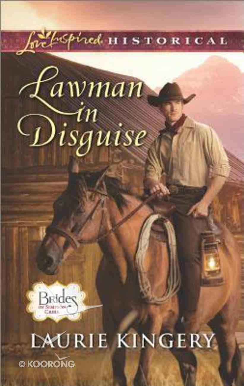 Lawman in Disguise (Brides of Simpson Creek) (Love Inspired Series Historical) Mass Market