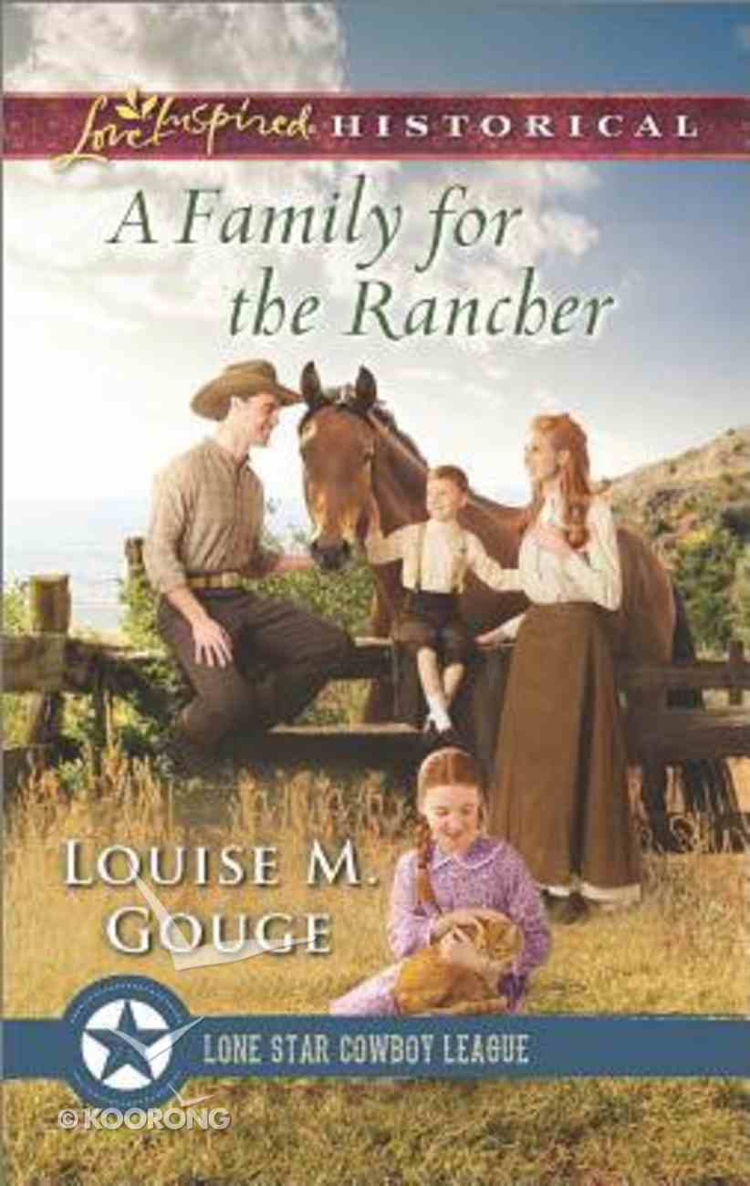 A Family For the Rancher (Lone Star Cowboy League) (Love Inspired Series Historical) Mass Market