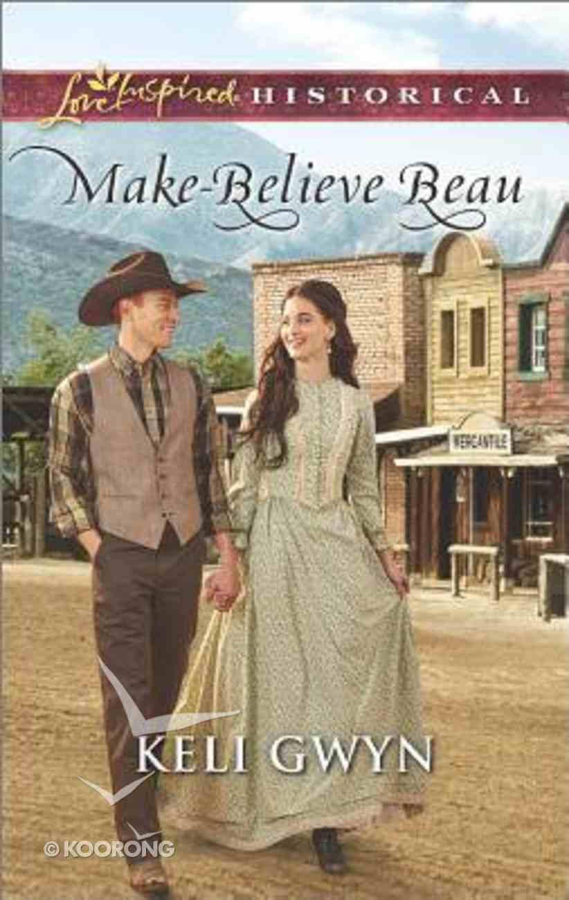 Make-Believe Beau (Love Inspired Series Historical) Mass Market