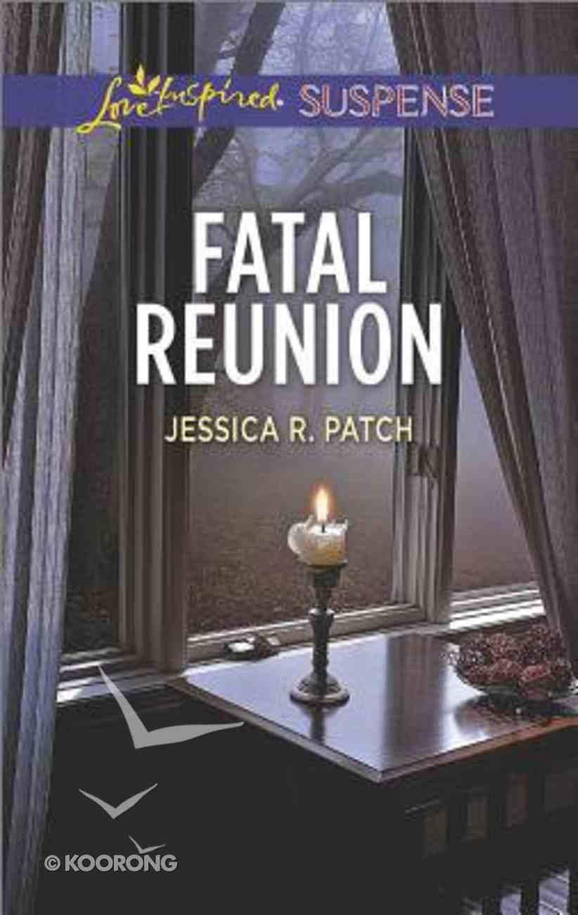 Fatal Reunion (Love Inspired Suspense Series) Mass Market