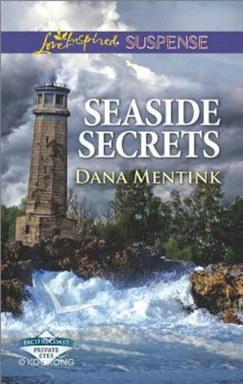 Seaside Secrets (Pacific Coast Private Eyes) (Love Inspired Suspense Series) Mass Market