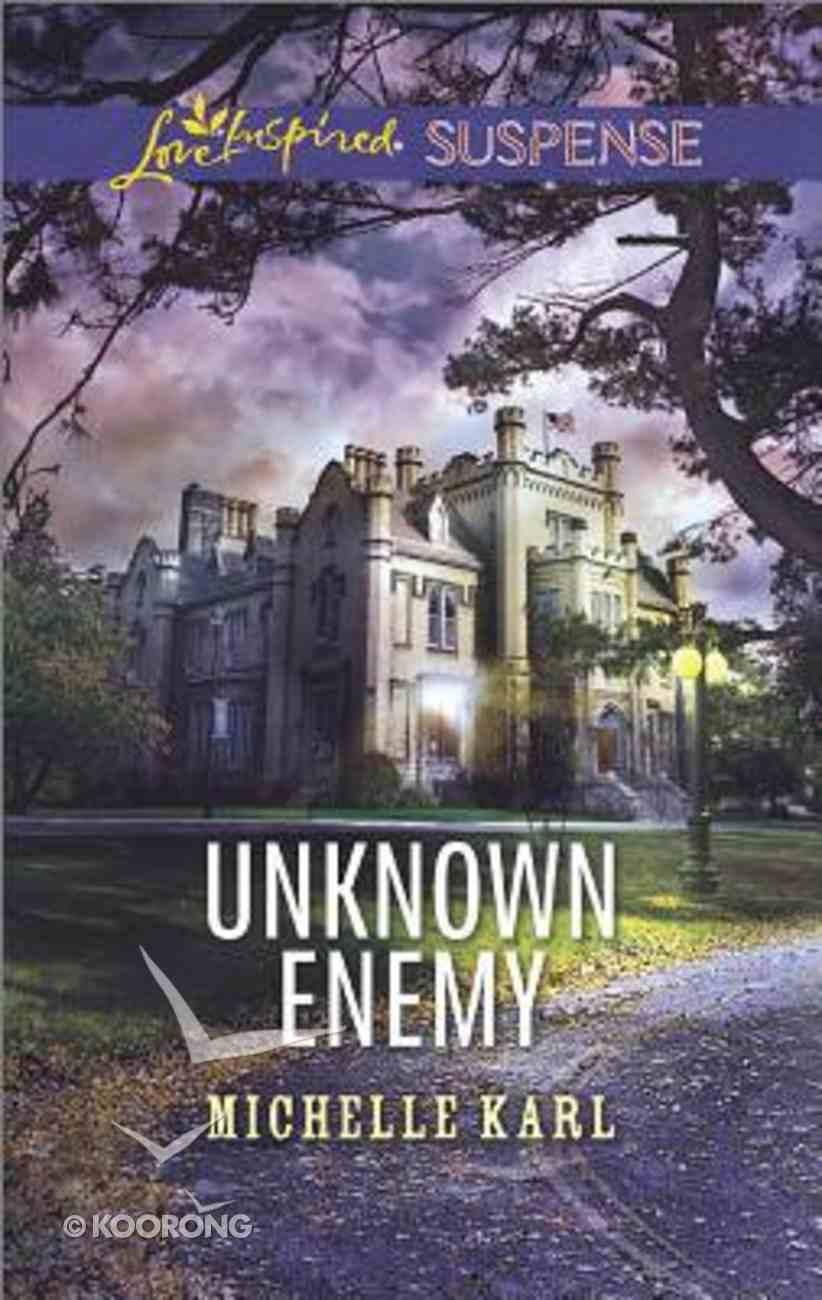 Unknown Enemy (Love Inspired Suspense Series) Mass Market