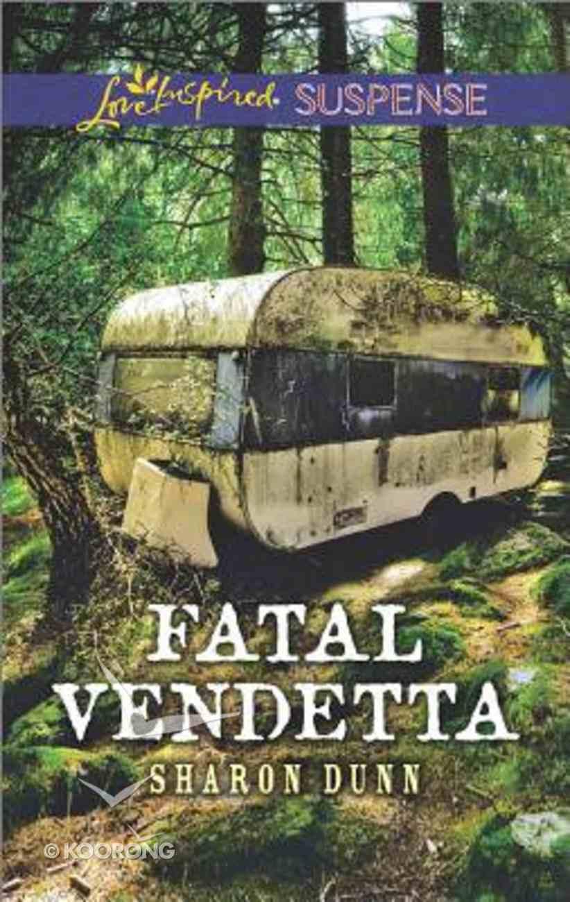 Fatal Vendetta (Love Inspired Suspense Series) Mass Market