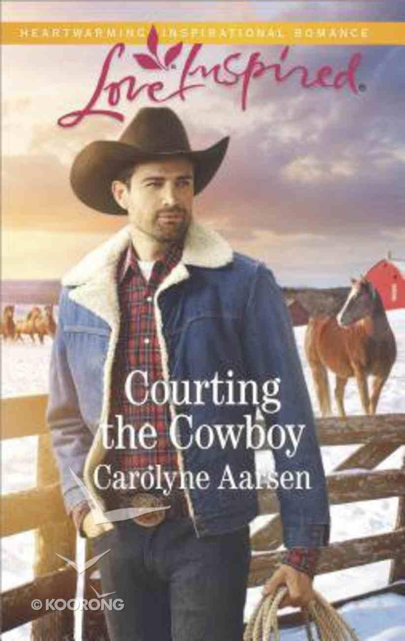 Courting the Cowboy (Cowboys of Cedar Ridge #01) (Love Inspired Series) Mass Market
