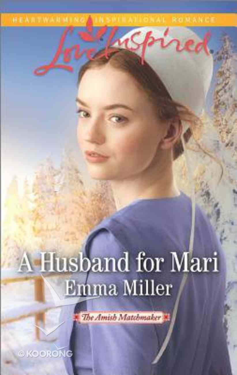 A Husband For Mari (The Amish Matchmaker) (Love Inspired Series) Mass Market