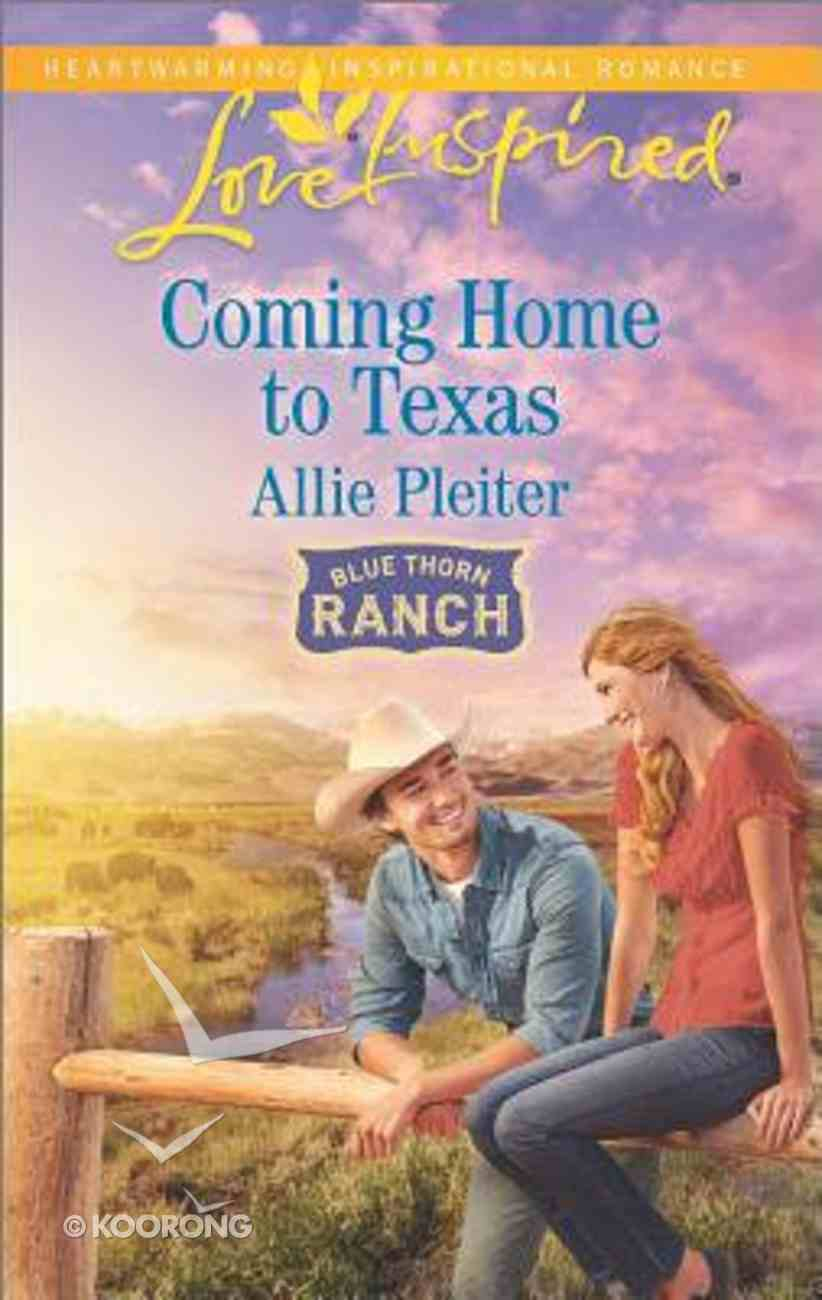 Coming Home to Texas (Blue Thorn Ranch) (Love Inspired Series) Mass Market