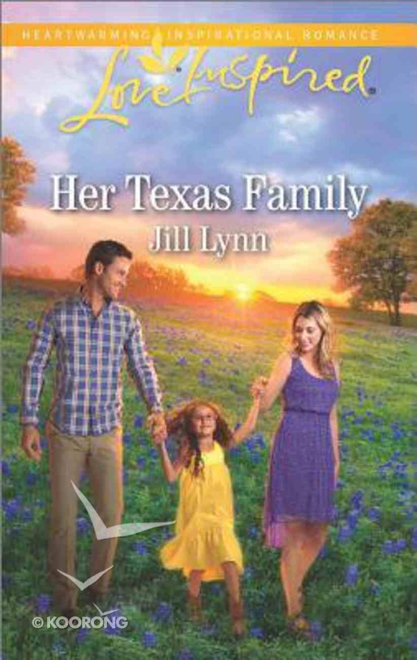 Her Texas Family (Love Inspired Series) Mass Market