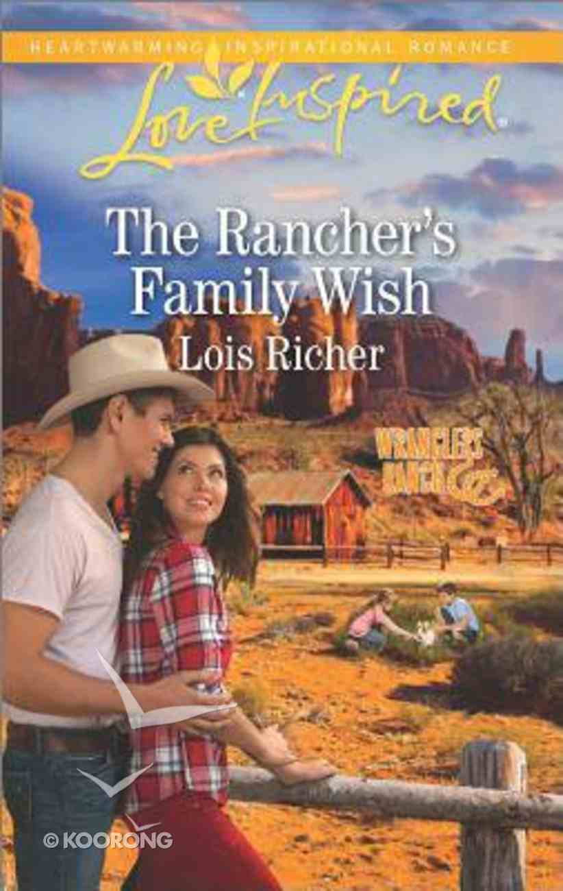 The Rancher's Family Wish (Wranglers Ranch) (Love Inspired Series) Paperback
