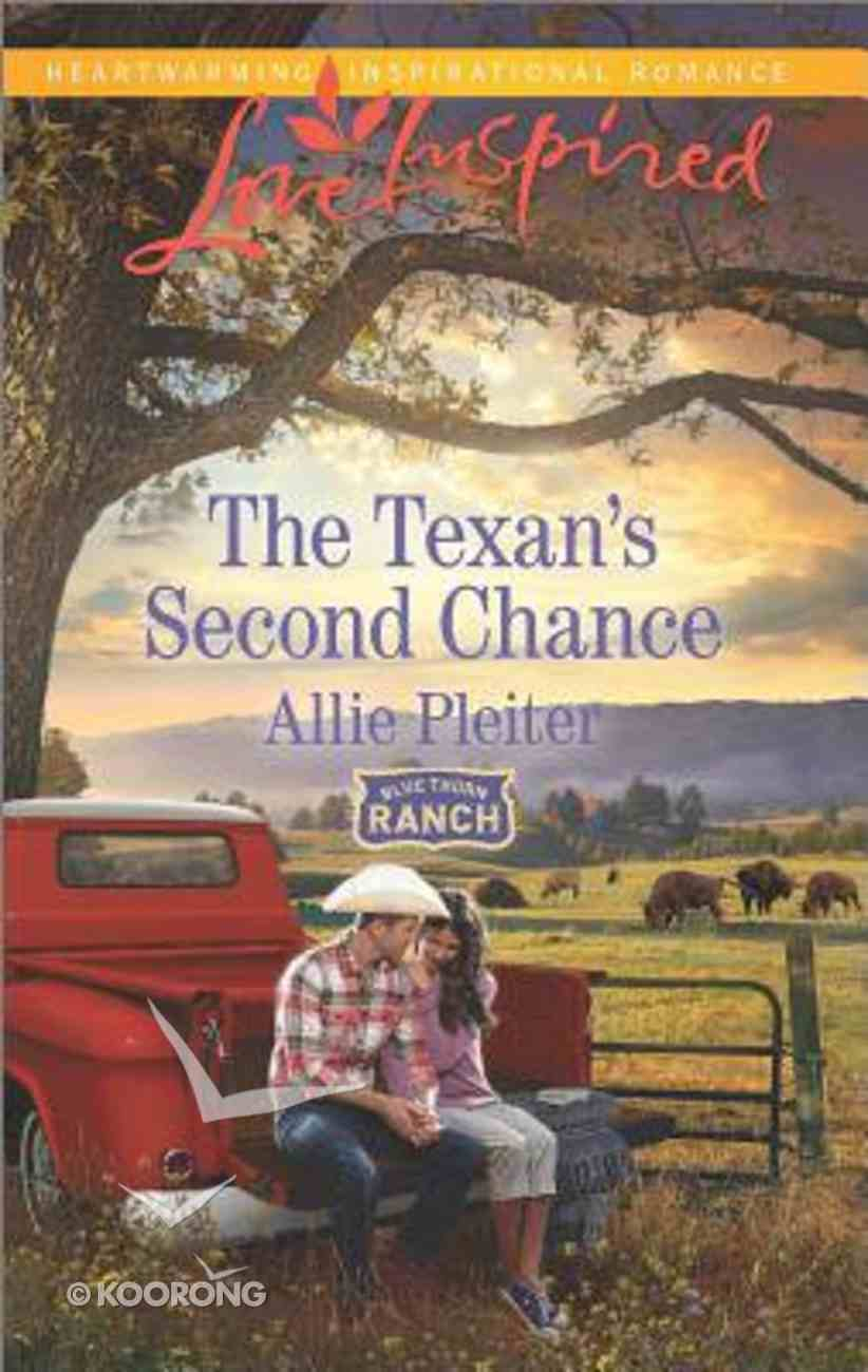 The Texan's Second Chance (Blue Thorn Ranch) (Love Inspired Series) Mass Market