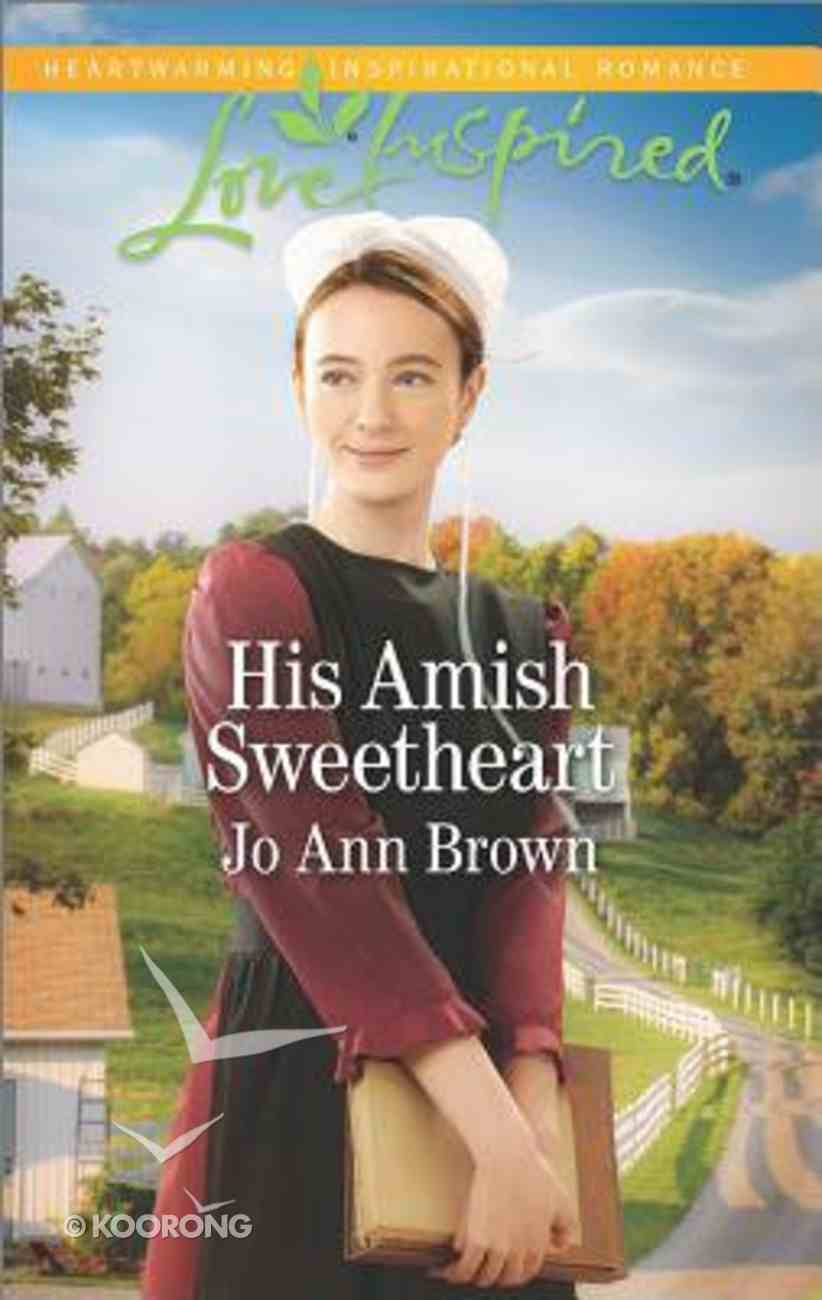 His Amish Sweetheart (Amish Hearts) (Love Inspired Series) Mass Market