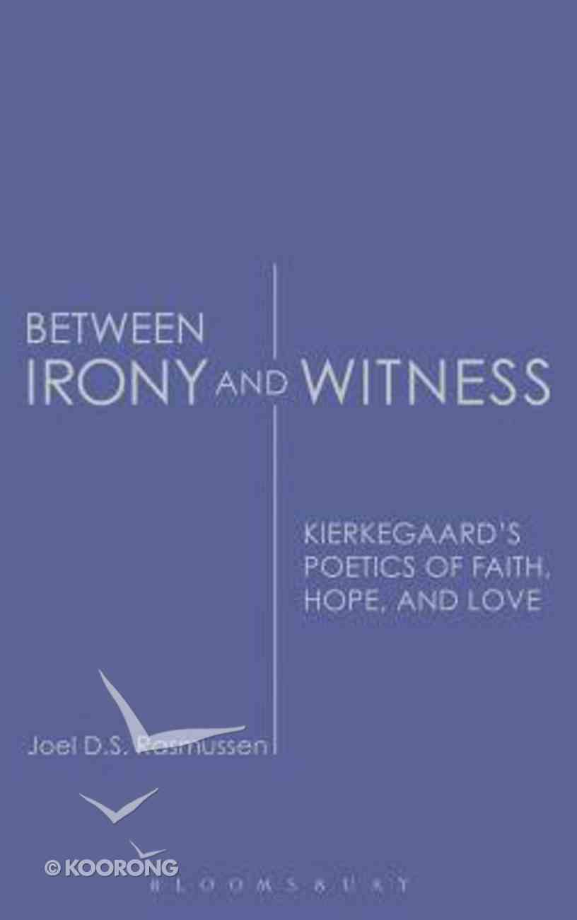 Between Irony and Witness Hardback