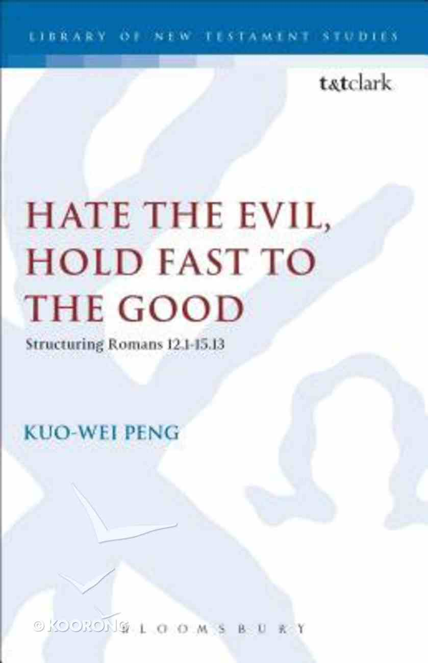Hate the Evil, Hold Fast to the Good Hardback