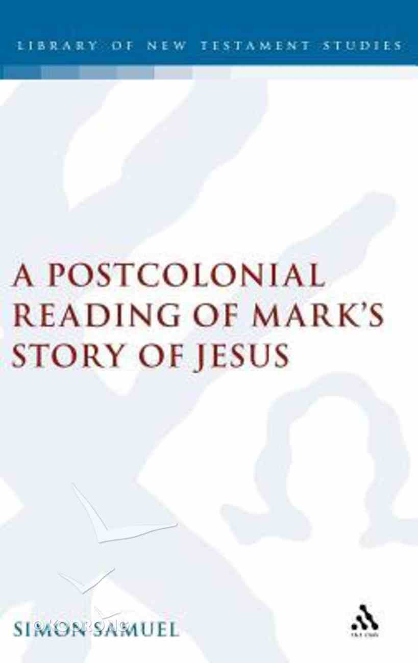 Postcolonial Reading of Mark's Story of Jesus Hardback