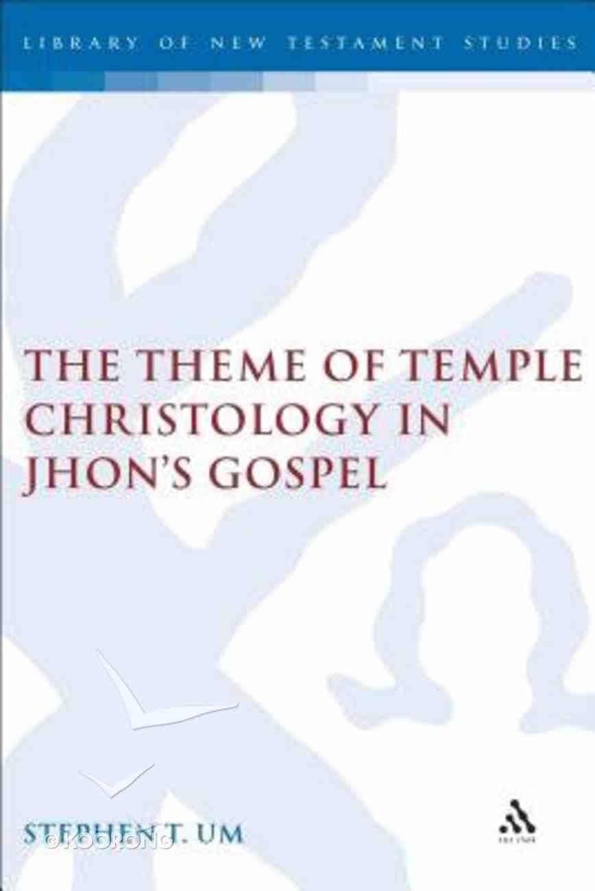 The Theme of Temple Christology in John's Gospel Hardback