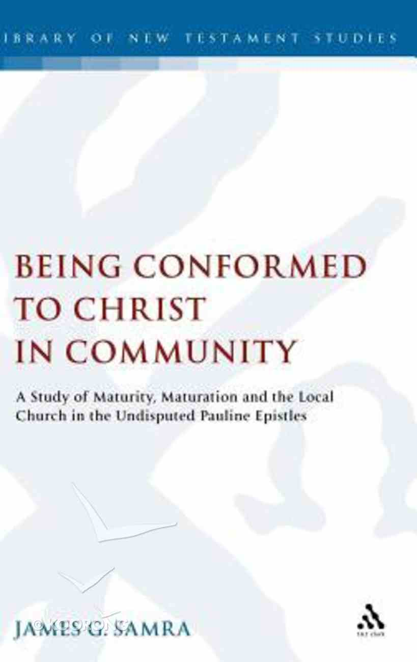 Being Conformed to Christ in Community Hardback