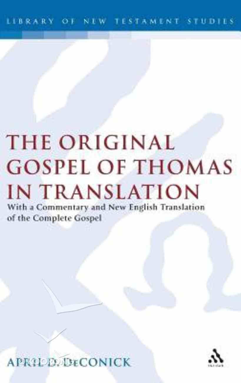 The Original Gospel of Thomas in Translation Hardback