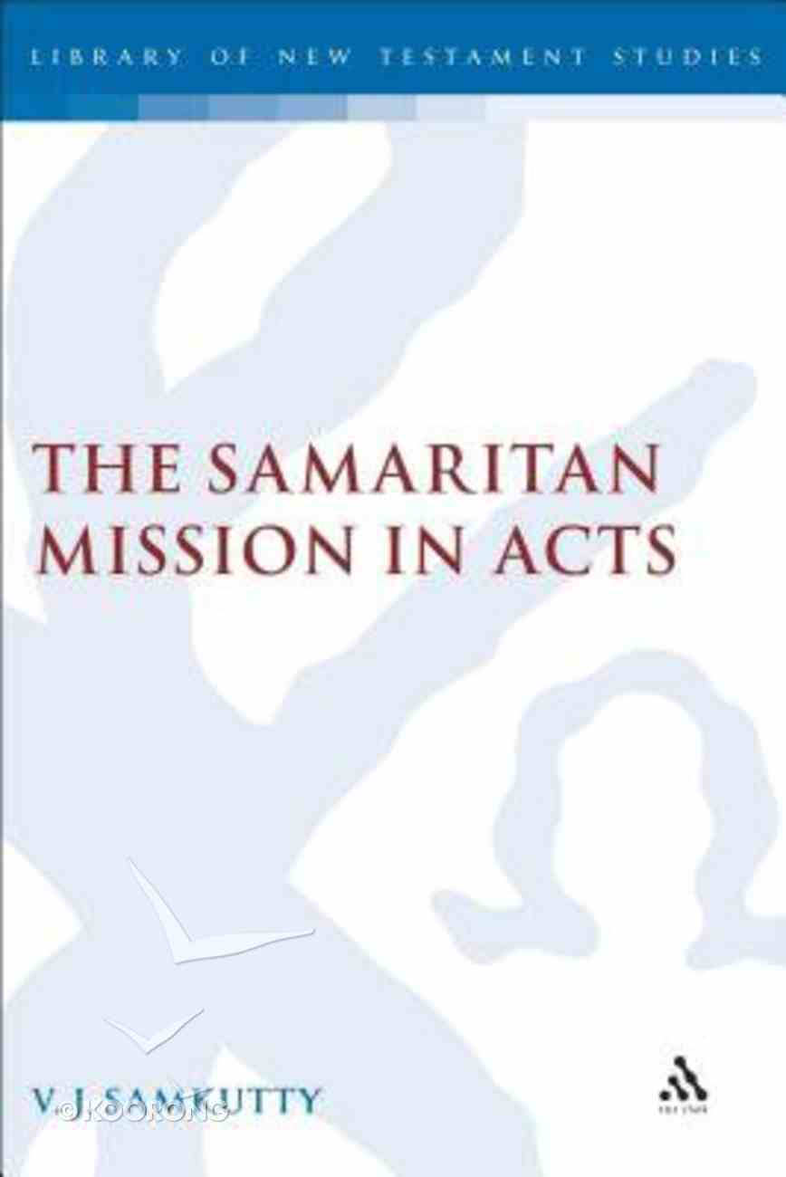 The Samaritan Mission in Acts Hardback