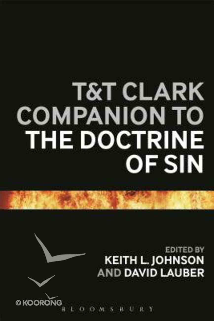 T & T Clark Companion to the Doctrine of Sin (Bloomsbury Companions Series) Hardback