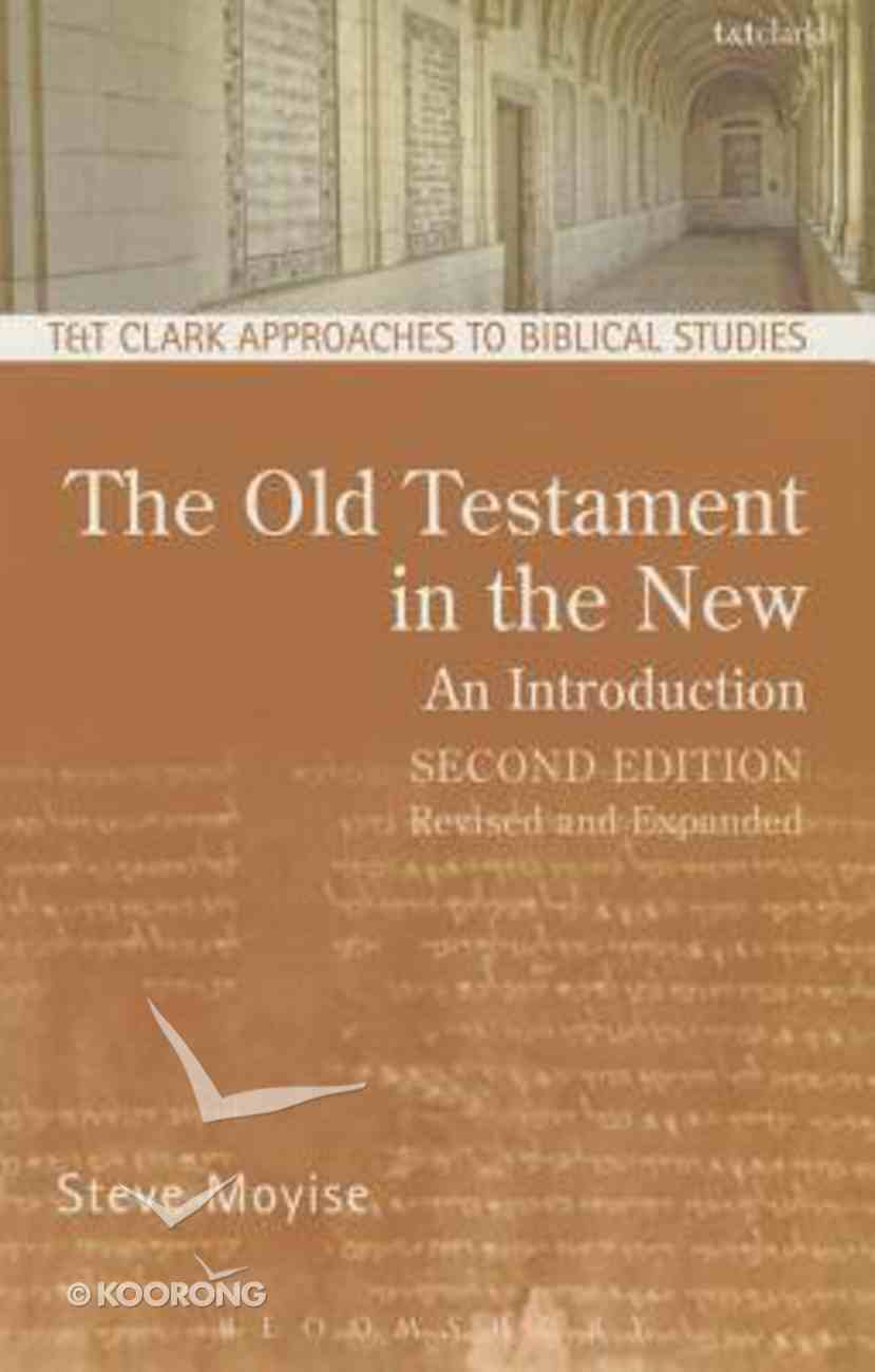 The Old Testament in the New (2nd Ed.) (T&t Clark Approaches To Biblical Studies Series) Paperback