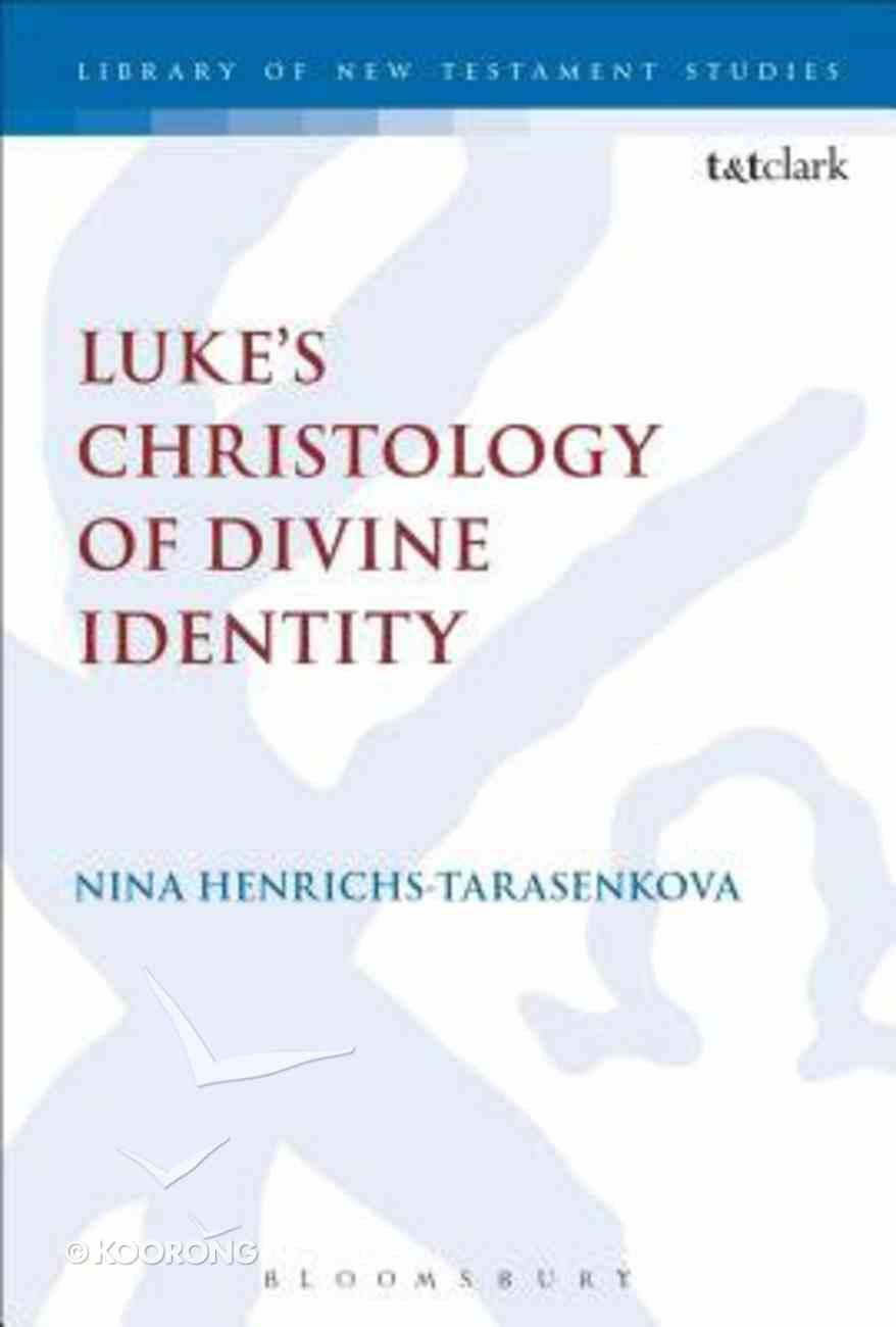 Luke's Christology of Divine Identity Hardback