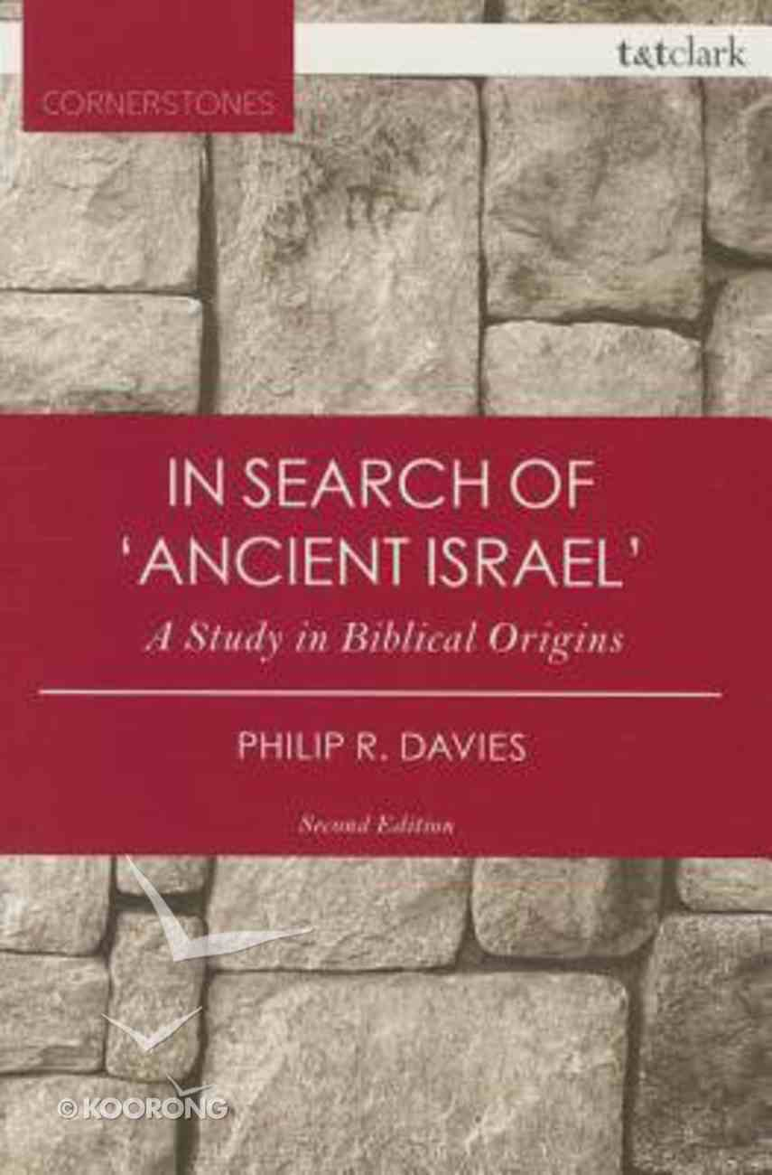 In Search of 'Ancient Israel' (3rd Edition) (T&t Clark Cornerstones Series) Paperback
