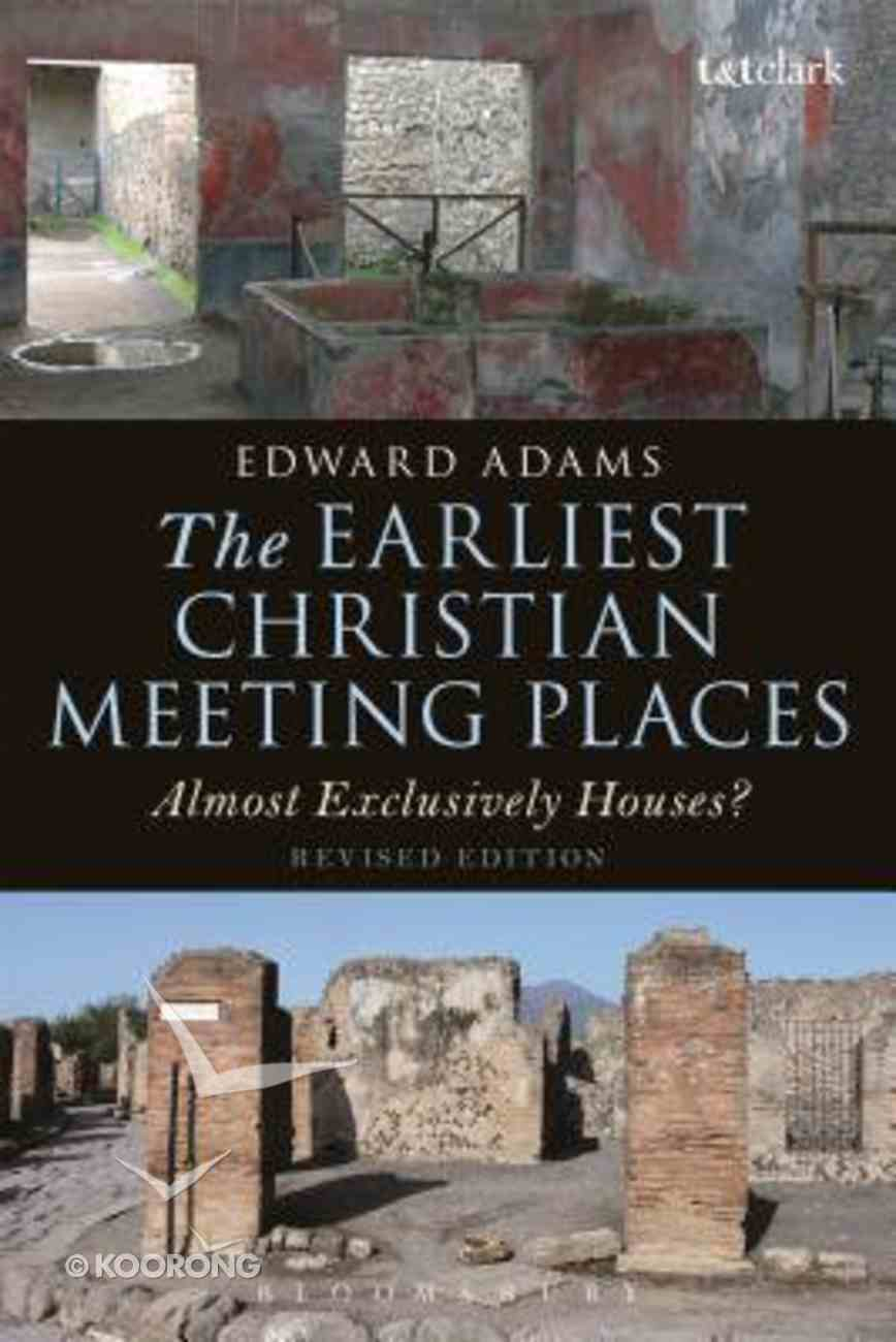 The Earliest Christian Meeting Places (Library Of New Testament Studies Series) Paperback