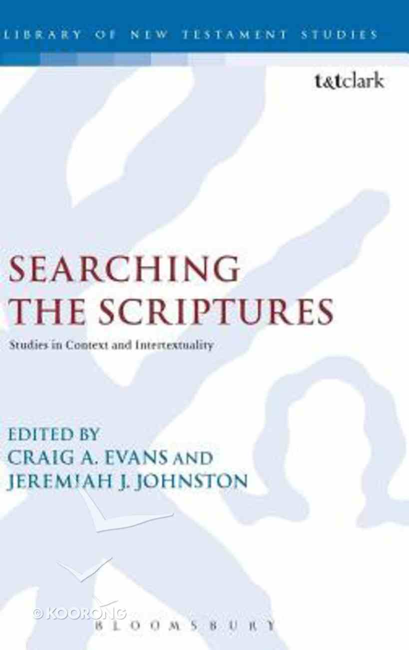 Searching the Scriptures (Library Of New Testament Studies Series) Hardback
