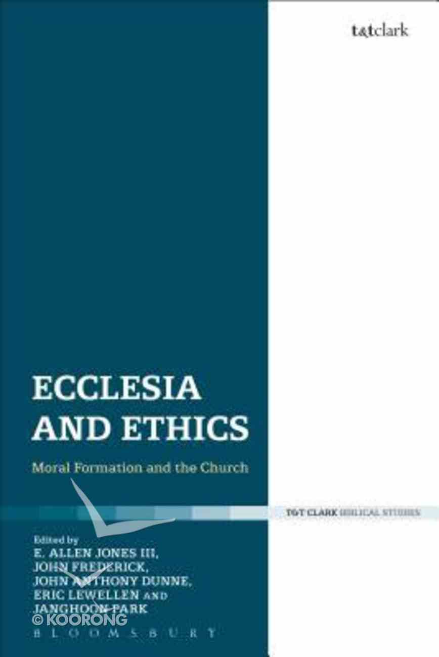 Ecclesia and Ethics: Moral Formation and the Church Hardback