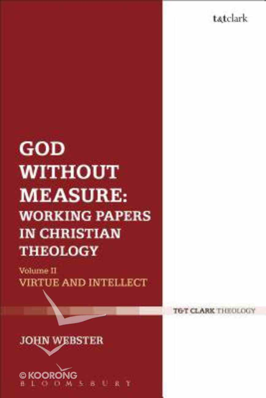 God Without Measure #02: Working Papers in Christian Theology (#2 in T&t Clark Theology Series) Hardback