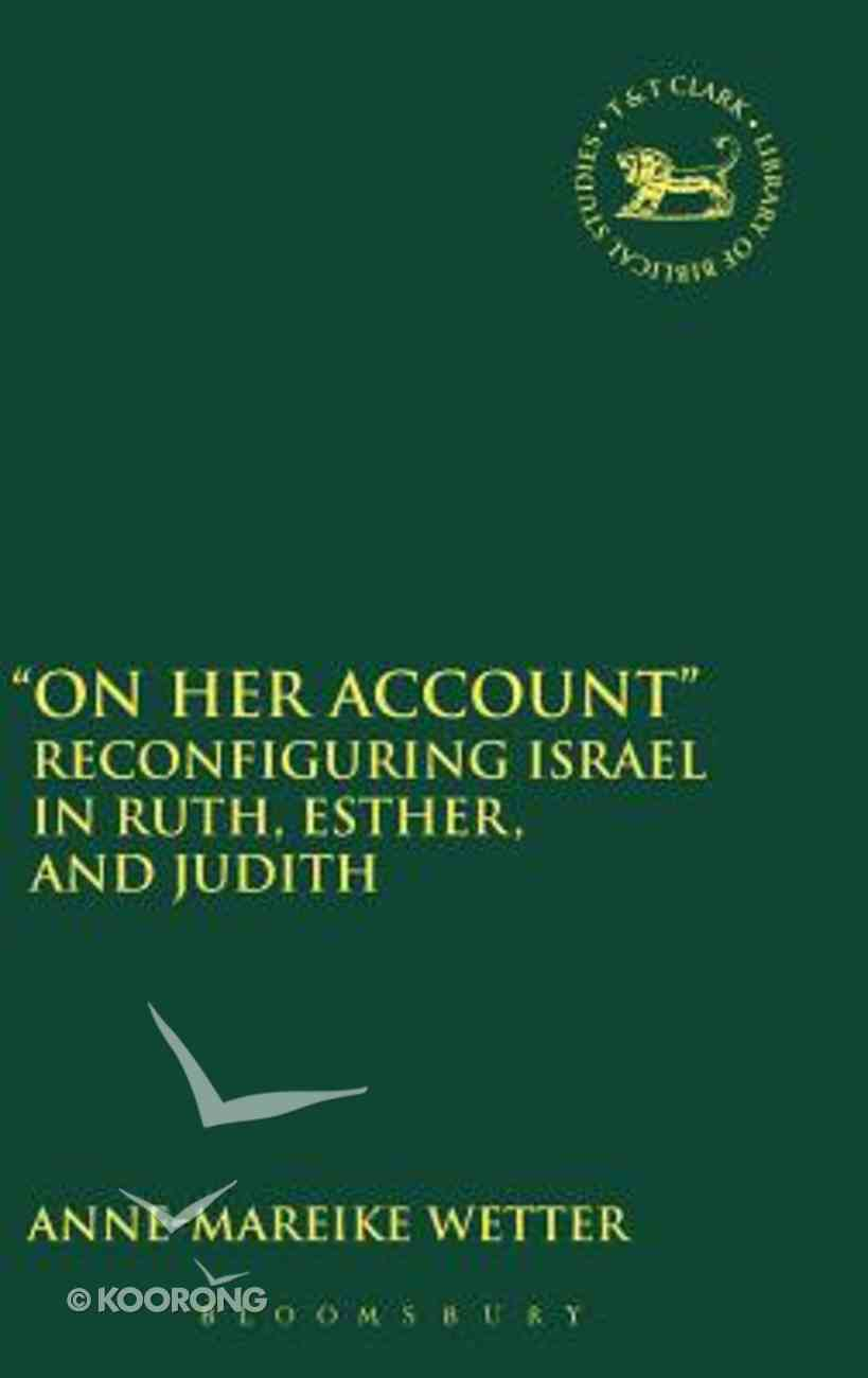 On Her Account (Library Of Hebrew Bible/old Testament Studies Series) Hardback
