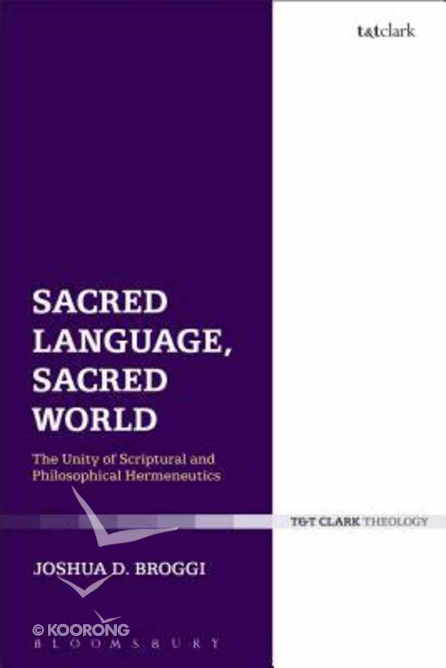 Sacred Language, Sacred World (T&t Clark Theology Series) Hardback