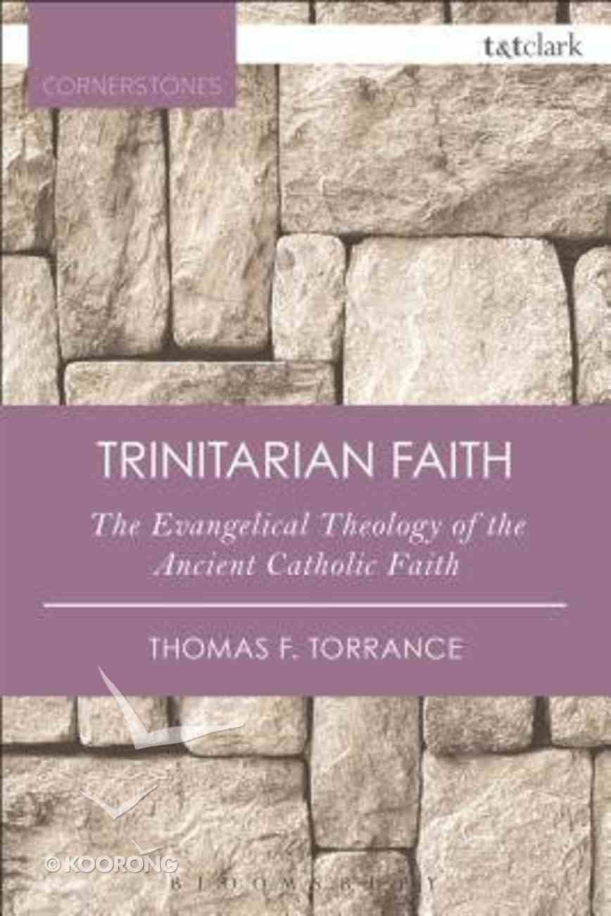The Trinitarian Faith (2nd Edition) Paperback
