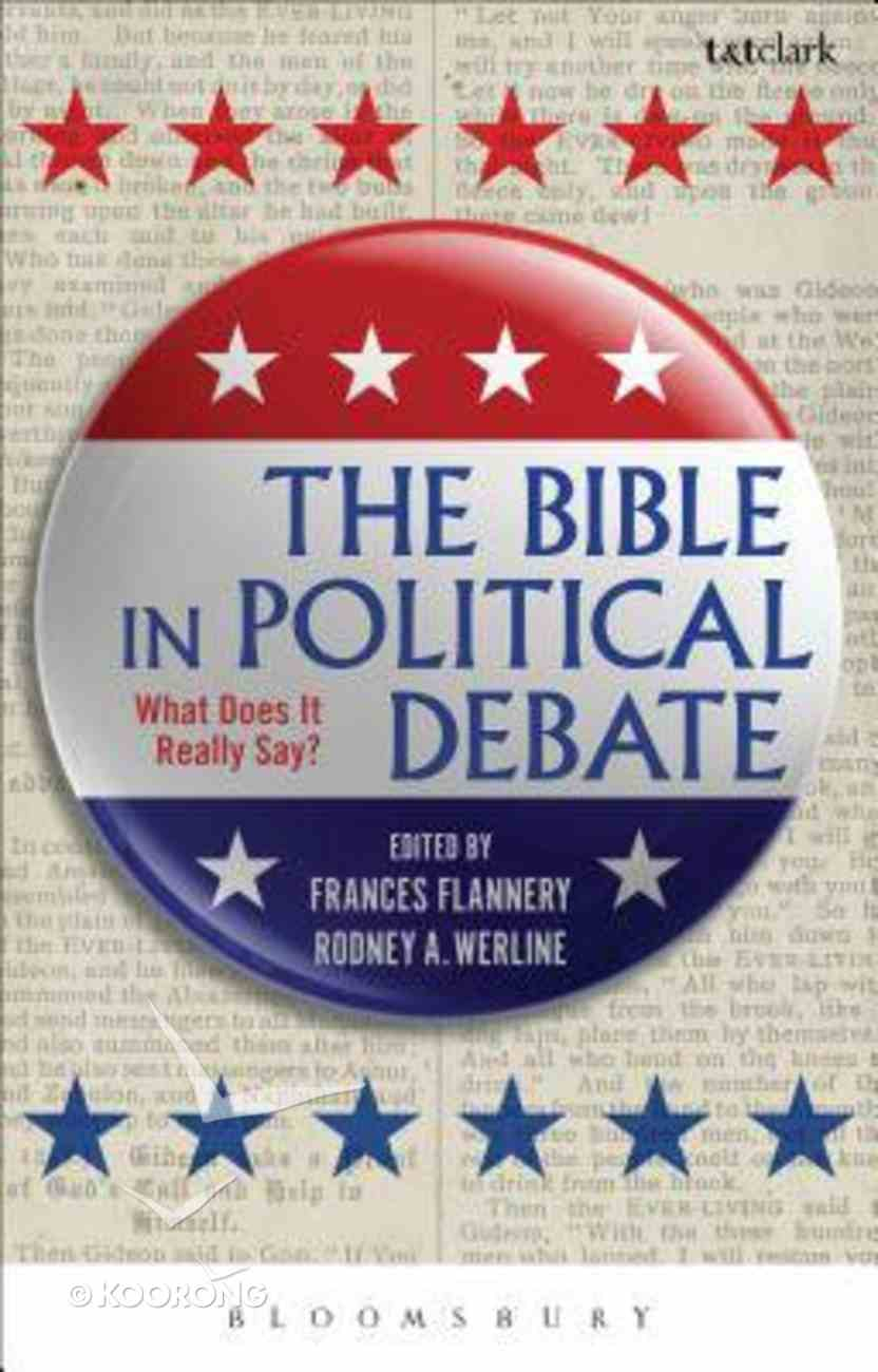 The Bible in Political Debate: What Does It Really Say? Hardback