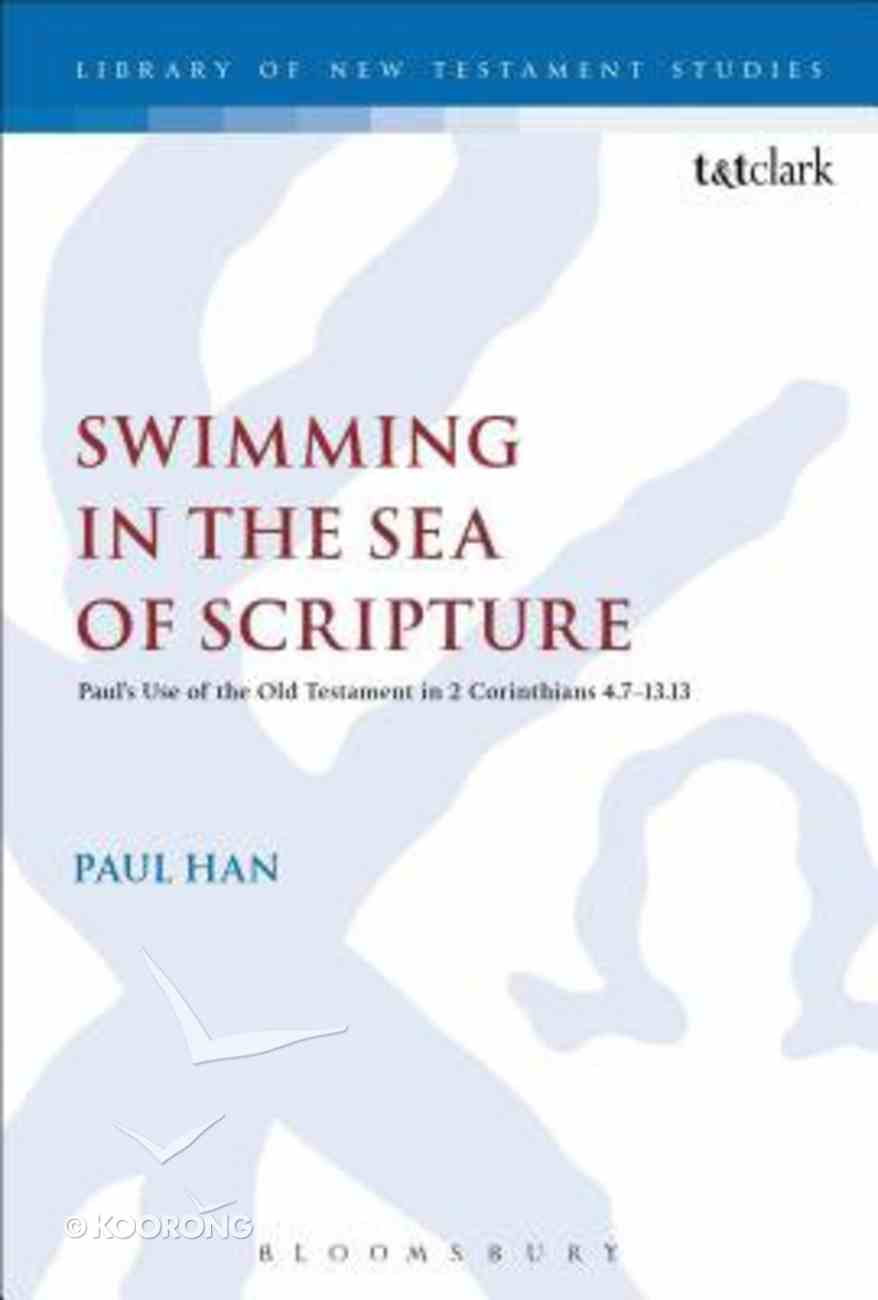 Swimming in the Sea of Scripture (Library Of New Testament Studies Series) Paperback