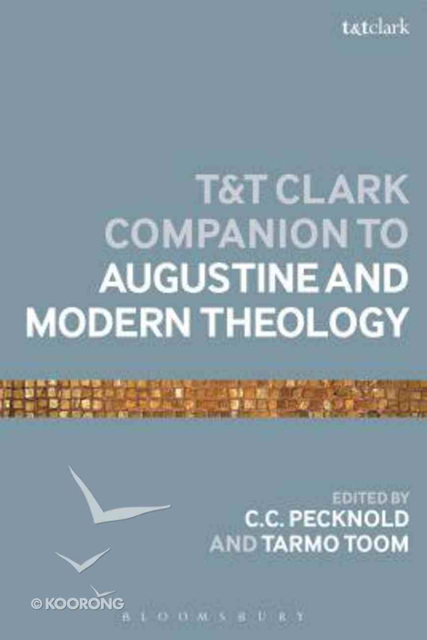 The to Augustine and Modern Theology (Bloomsbury Companions Series) Paperback