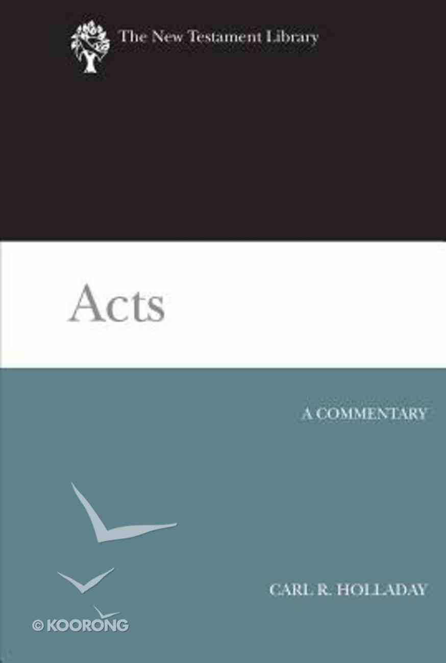 Acts (New Testament Library Series) Hardback